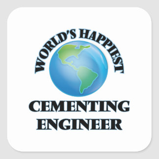 World's Happiest Cementing Engineer Square Sticker
