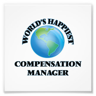 World's Happiest Compensation Manager Art Photo