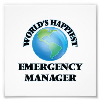 World's Happiest Emergency Manager Photo Art
