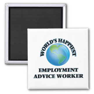World's Happiest Employment Advice Worker 2 Inch Square Magnet