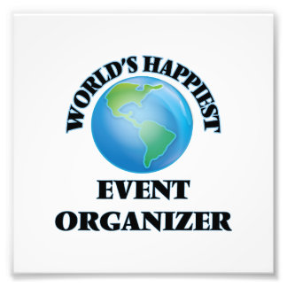 World's Happiest Event Organizer Photographic Print