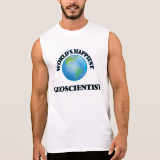World's Happiest Geoscientist Sleeveless T-shirts