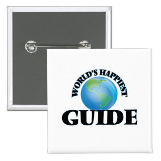 World's Happiest Guide 15 Cm Square Badge