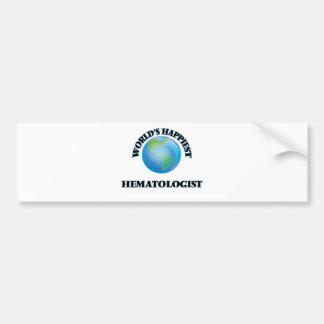 World's Happiest Hematologist Car Bumper Sticker