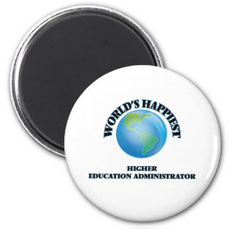 World's Happiest Higher Education Administrator 6 Cm Round Magnet