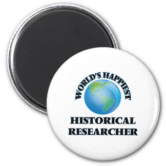World's Happiest Historical Researcher 2 Inch Round Magnet