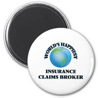 World's Happiest Insurance Claims Broker 6 Cm Round Magnet