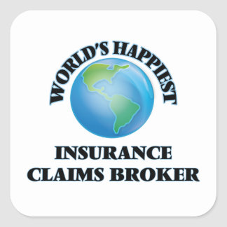 World's Happiest Insurance Claims Broker Square Sticker