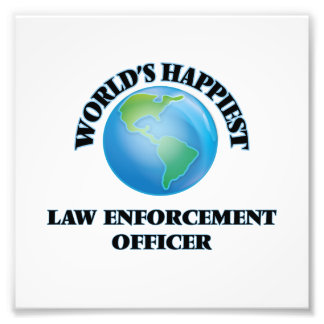World's Happiest Law Enforcement Officer Art Photo