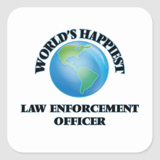 World's Happiest Law Enforcement Officer Square Sticker