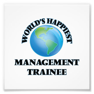 World's Happiest Management Trainee Photo Print