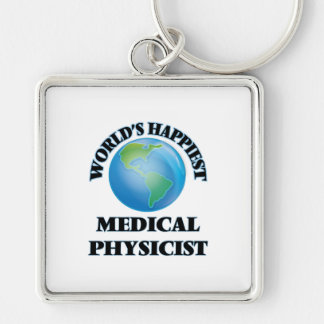 World's Happiest Medical Physicist Silver-Colored Square Keychain