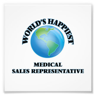 World's Happiest Medical Sales Representative Photo Print