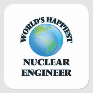 World's Happiest Nuclear Engineer Square Sticker