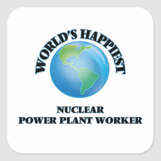World's Happiest Nuclear Power Plant Worker Square Sticker