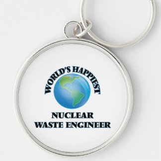 World's Happiest Nuclear Waste Engineer Silver-Colored Round Keychain