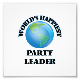 World's Happiest Party Leader Photo Print