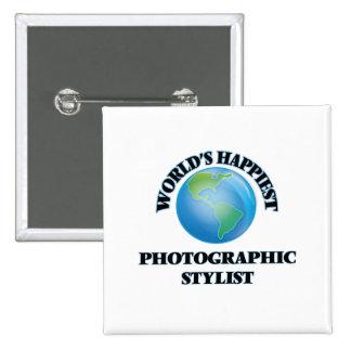 World's Happiest Photographic Stylist 15 Cm Square Badge