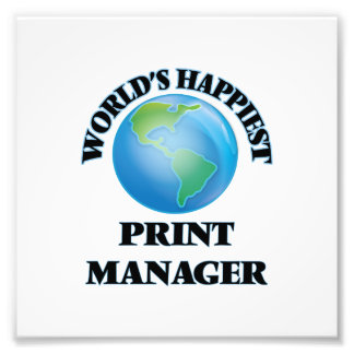 World's Happiest Print Manager Photo Print