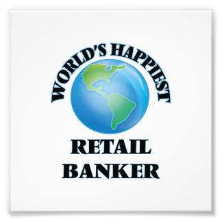 World's Happiest Retail Banker Photo Print