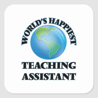 World's Happiest Teaching Assistant Square Sticker
