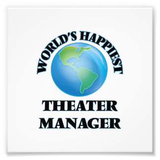World's Happiest Theater Manager Art Photo