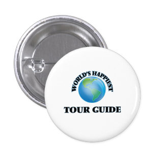 World's Happiest Tour Guide 3 Cm Round Badge