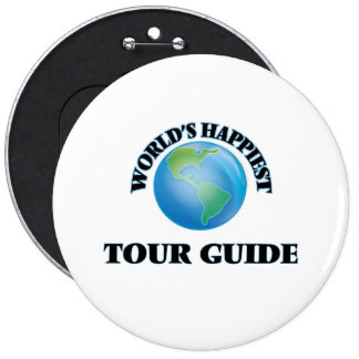 World's Happiest Tour Guide 6 Cm Round Badge