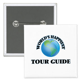 World's Happiest Tour Guide 15 Cm Square Badge