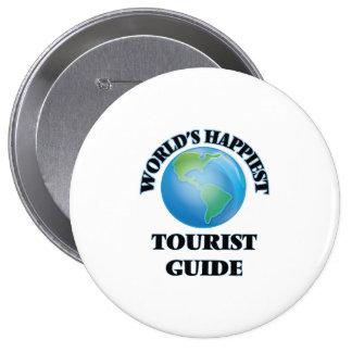 World's Happiest Tourist Guide 10 Cm Round Badge