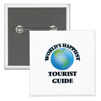 World's Happiest Tourist Guide 15 Cm Square Badge