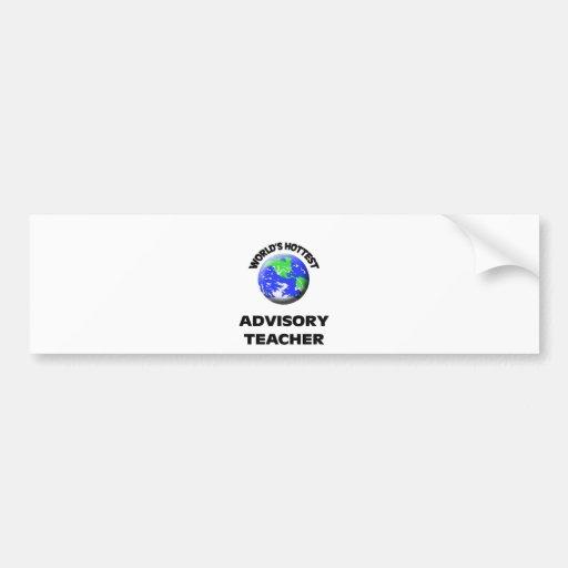 World's Hottest Advisory Teacher Bumper Sticker