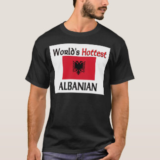 World's Hottest Albanian T-Shirt