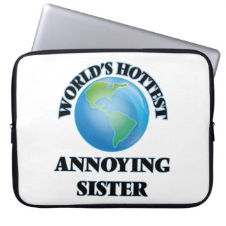 World's Hottest Annoying Sister Laptop Computer Sleeves