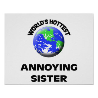 World's Hottest Annoying Sister Poster