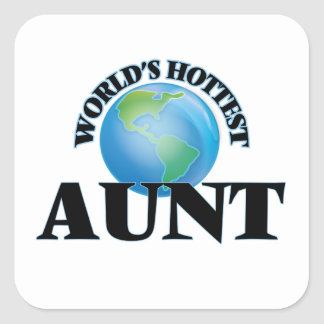 World's Hottest Aunt Square Sticker