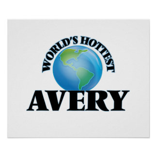 World's Hottest Avery Poster