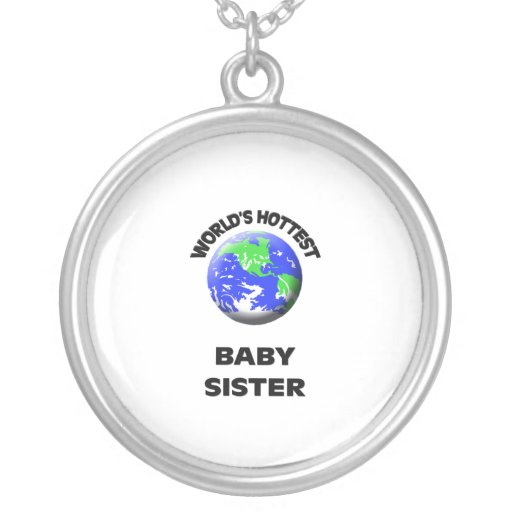 World's Hottest Baby Sister Necklaces