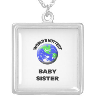 World's Hottest Baby Sister Personalized Necklace