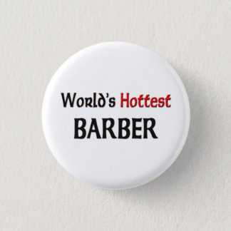 Worlds Hottest Barber 3 Cm Round Badge