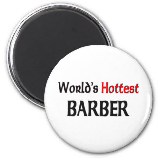 Worlds Hottest Barber Magnet