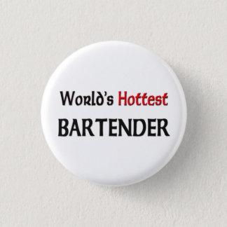 Worlds Hottest Bartender 3 Cm Round Badge