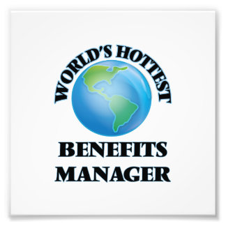 World's Hottest Benefits Manager Photo Print