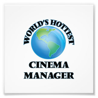 World's Hottest Cinema Manager Photographic Print