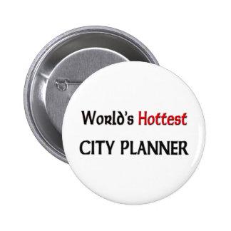 Worlds Hottest City Planner 6 Cm Round Badge