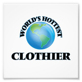 World's Hottest Clothier Photographic Print