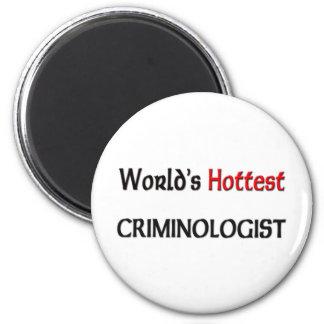 Worlds Hottest Criminologist 6 Cm Round Magnet