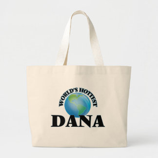 World's Hottest Dana Tote Bags
