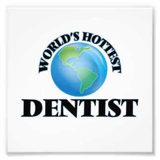 World's Hottest Dentist Photographic Print