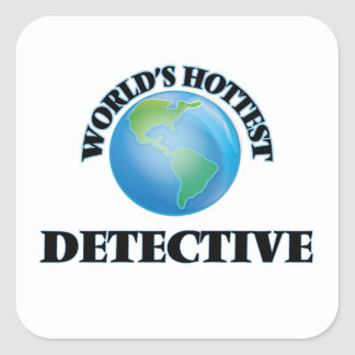 World's Hottest Detective Square Stickers